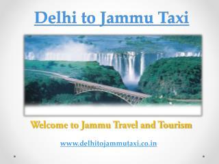 Delhi to Jammu Taxi | cab | One Way Taxi Delhi Jammu