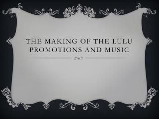 ISMAIL SIRDAH – The Making of the Lulu Promotions and Music