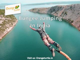 Bungee Jumping in India - A Heart-Stopping Adventure