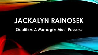Jackalyn Rainosek, PHD - Qualities A Manager Must Possess
