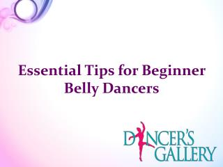 Essential Tips for Beginner Belly Dancers