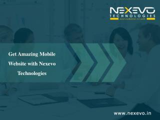 Get Amazing Mobile Website with Nexevo Technologies