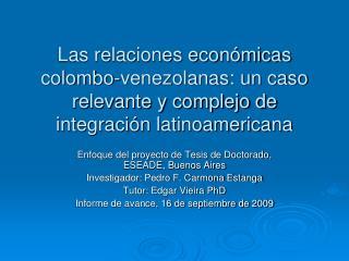 Las relaciones econ micas colombo-venezolanas: un caso relevante y complejo de integraci n latinoamericana