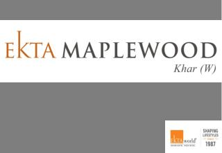 Luxury Real Estate in Khar - EKTA Maplewood Residential Project