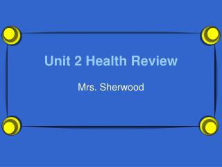 Unit 2 Health Review