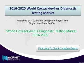 2016-2020 World Coxsackievirus Diagnostic Testing Market: Country Volume and Sales Segment Forecasts