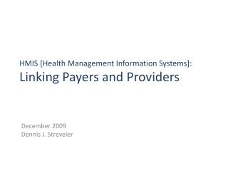 HMIS [Health Management Information Systems]: Linking Payers and Providers