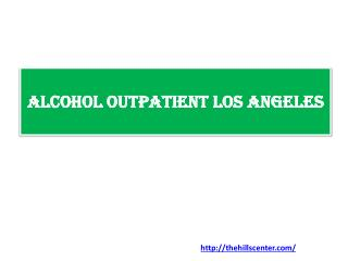 Alcohol Outpatient Los Angeles