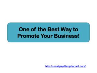 One of the Best Way to Promote Your Business!
