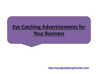 Eye Catching Advertisements for Your Business