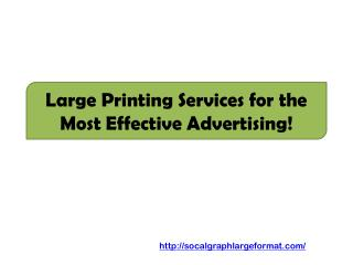 Large Printing Services for the Most Effective Advertising!