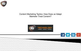 Content Marketing Tactics: How Does an Adept Marketer Treat Content?