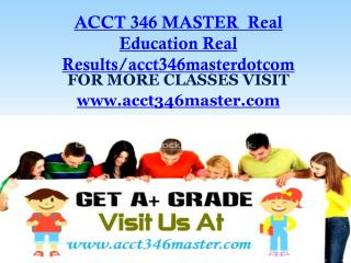 ACCT 346 MASTER  Real Education Real Results/acct346masterdotcom