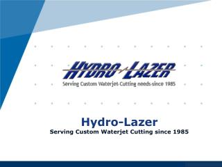 Abrasive Water jet Cutting Service- Hydro-lazer