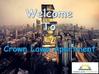 Crown Lawn Apartments – solution to stay comfortably