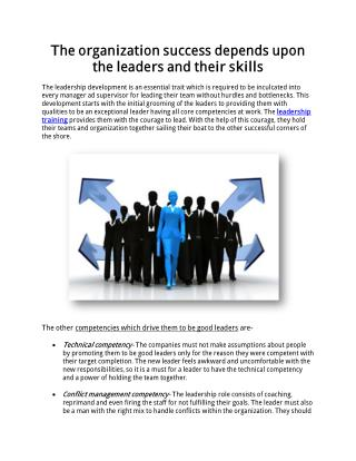 The organization success depends upon the leaders and their skills