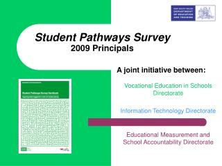 Student Pathways Survey  2009 Principals