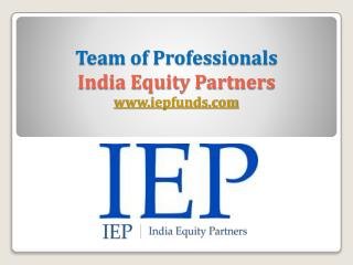 India equity partners  - Team of professionals