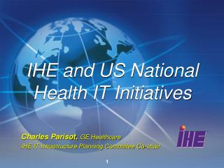 IHE and US National Health IT Initiatives