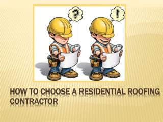 How to Choose a Residential Roofing Contractor