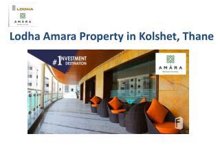 Lodha Amara in Kolshet Thane Mumbai