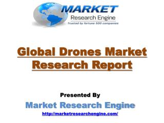Global Drones Market will Cross US$ 7.0 Billion by 2022 � by Market Research Engine