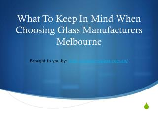 What To Keep In Mind When Choosing Glass Manufacturers Melbourne