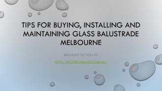 Tips For Buying, Installing And Maintaining Glass Balustrade Melbourne