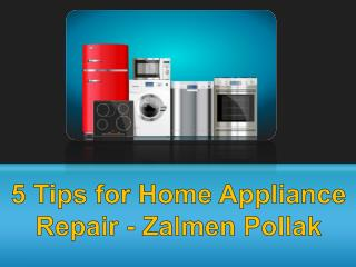 5 Tips for Home Appliance Repair - Zalmen Pollak
