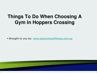 Things To Do When Choosing A Gym In Hoppers Crossing