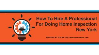 How To Hire A Professional For Doing Home Inspection New York