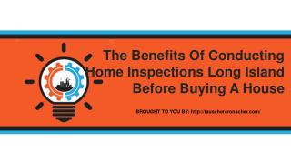 The Benefits Of Conducting Home Inspections Long Island Before Buying A House