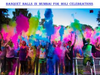 Banquet halls in Mumbai for Holi Celebrations