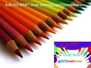 AJS 572 MART Deep learning/ajs572martdotcom