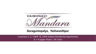 Vaishnavi Mandara is the recent project presented by Vaishnavi Group at Yeshwantpur, of Bangalore City.