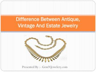 Difference between antique, vintage and estate jewelry