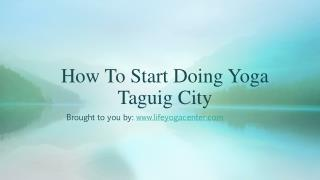 How To Start Doing Yoga Taguig City
