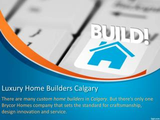 Luxury Custom Home Builders Calgary�