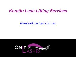 Keratin Lash Lifting Services - www.onlylashes.com.au