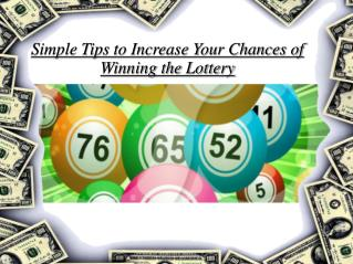 Simple Tips to Increase Your Chances of Winning the Lottery