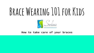 Solas Orthodontics - Brace Wearing 101 for Kids