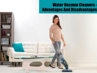 Water Vacuum Cleaners - Advantages And Disadvantages