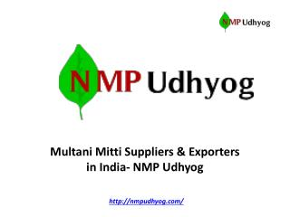 Multani Mitti Suppliers & Exporters in India- NMP Udhyog