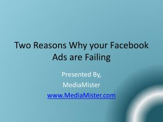 Two Reasons Why your Facebook Ads are Failing