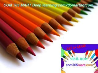COM 705 MART Deep learning/com705martdotcom