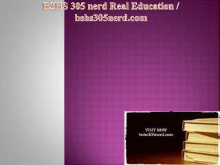 BSHS 305 nerd Real Education / bshs305nerd.com