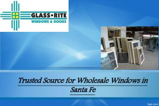 Trusted Source for Wholesale Windows in Santa Fe
