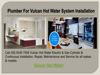 Plumber For Vulcan Hot Water System installation