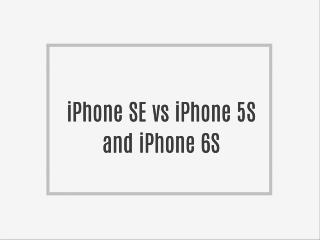 iPhone SE vs iPhone 5S and iPhone 6S