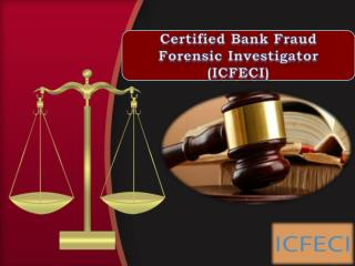 Certified Bank Fraud Forensic Investigator (ICFECI)